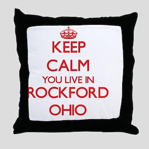 Keep calm you live in Rockford Ohio Throw Pillow