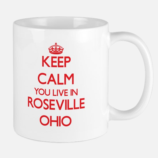 Keep calm you live in Roseville Ohio Mugs