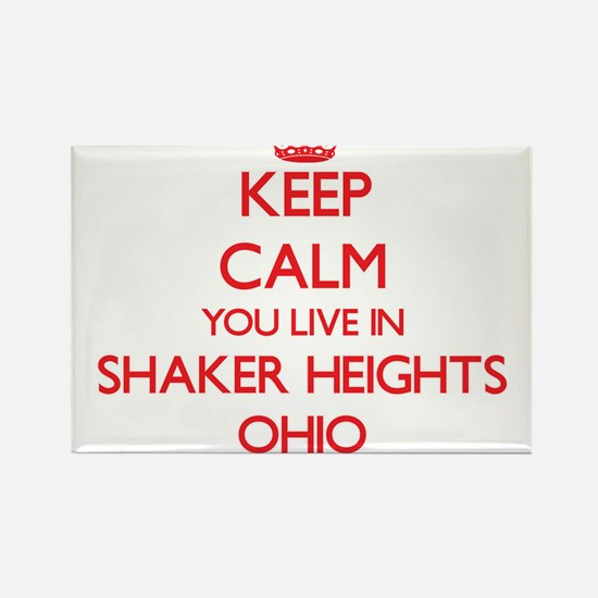 Keep calm you live in Shaker Heights Ohio Magnets
