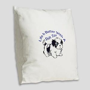 BETTER WITH SHIH TZU Burlap Throw Pillow