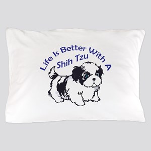 BETTER WITH SHIH TZU Pillow Case