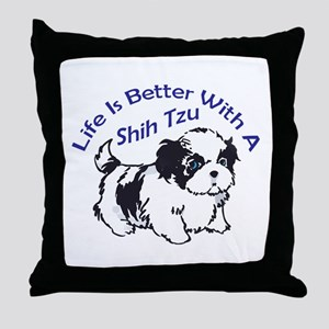 BETTER WITH SHIH TZU Throw Pillow