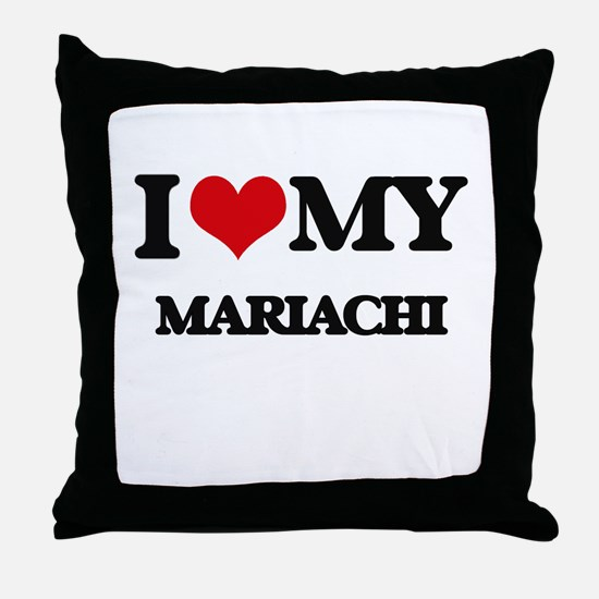 I Love My MARIACHI Throw Pillow