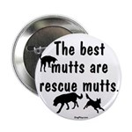 """The Best Mutts Are Rescues 2.25"""" Button (100 pack)"""