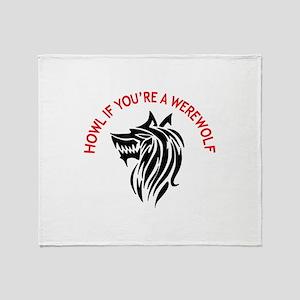 IF YOURE A WEREWOLF Throw Blanket