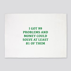 I Got 99 Problems And Money 5'x7'Area Rug