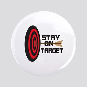 "STAY ON TARGET 3.5"" Button"