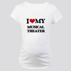 I Love My MUSICAL THEATER Maternity T-Shirt