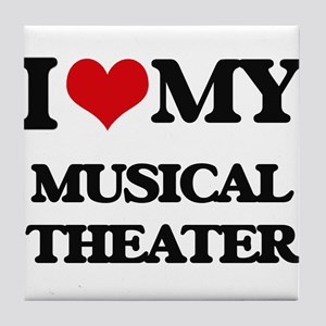 I Love My MUSICAL THEATER Tile Coaster