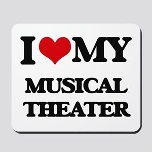 I Love My MUSICAL THEATER Mousepad