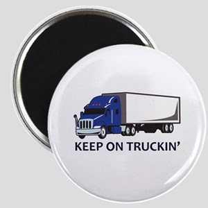 KEEP ON TRUCKIN Magnets