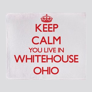 Keep calm you live in Whitehouse Ohi Throw Blanket