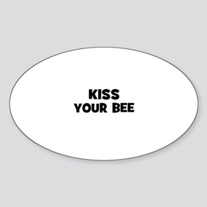 kiss your bee Oval Sticker