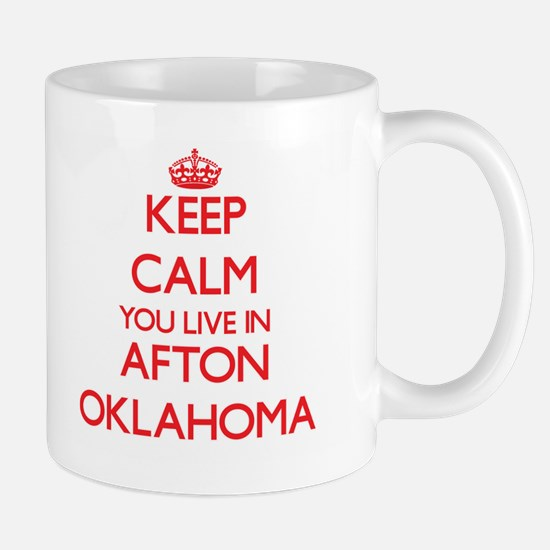 Keep calm you live in Afton Oklahoma Mugs