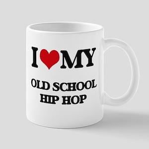 I Love My OLD SCHOOL HIP HOP Mugs