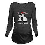 I Love Romance Long Sleeve Maternity T-Shirt