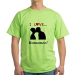 I Love Romance Green T-Shirt