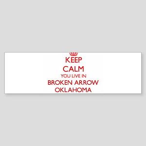 Keep calm you live in Broken Arrow Bumper Sticker