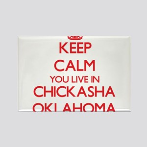 Keep calm you live in Chickasha Oklahoma Magnets