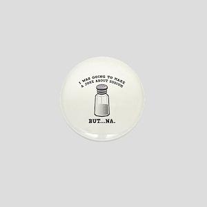 A Joke About Sodium Mini Button