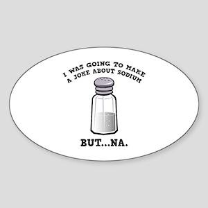 A Joke About Sodium Sticker (Oval)