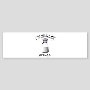 A Joke About Sodium Sticker (Bumper)