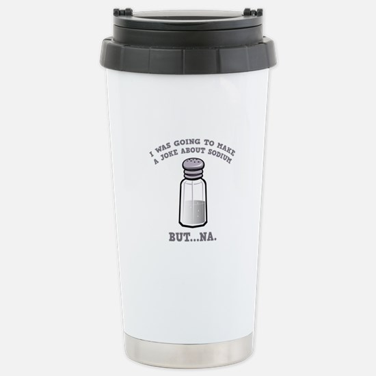A Joke About Sodium Ceramic Travel Mug