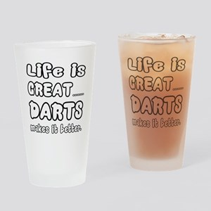 Life is Great.. Darts Makes it bett Drinking Glass