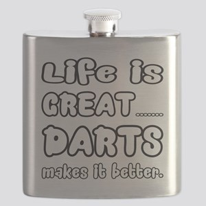 Life is Great.. Darts Makes it better. Flask