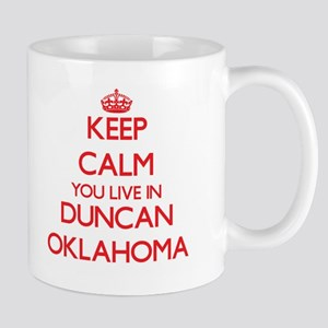 Keep calm you live in Duncan Oklahoma Mugs