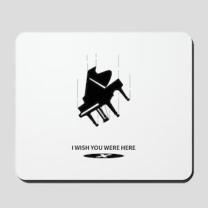 I Wish You Were Here Mousepad