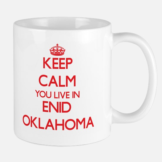 Keep calm you live in Enid Oklahoma Mugs