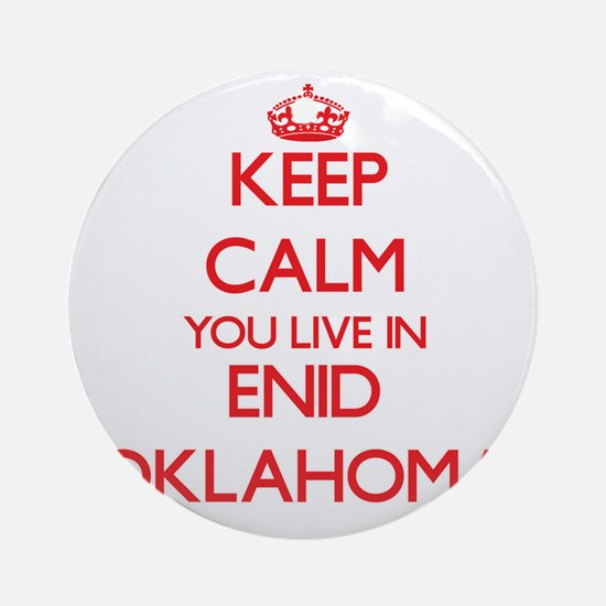 Keep calm you live in Enid Oklaho Ornament (Round)