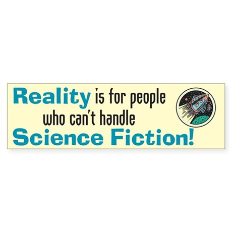 Reality - Bumper Sticker