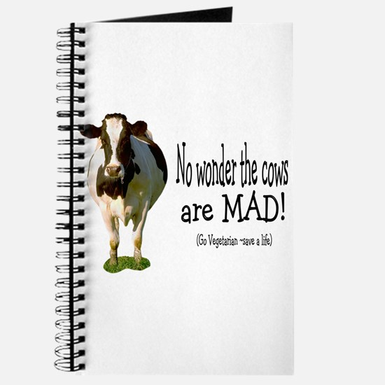no wonder the cows are mad Journal