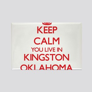 Keep calm you live in Kingston Oklahoma Magnets