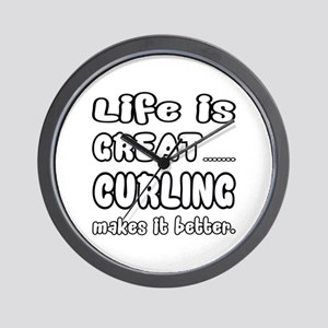 Life is Great.. Curling Makes it better Wall Clock