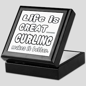 Life is Great.. Curling Makes it bett Keepsake Box