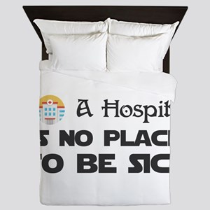 A Hospital is no place to be sick. Queen Duvet