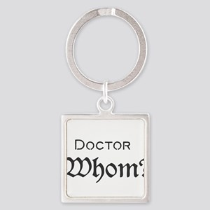 Doctor Whom? Keychains