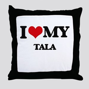 I Love My TALA Throw Pillow