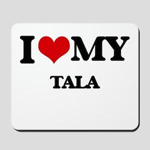 I Love My TALA Mousepad