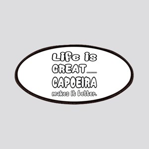 Life is Great.. Capoeira Makes it better. Patch