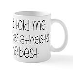 God Told Me She Likes Atheists Mug