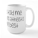 God Told Me She Likes Atheists Large Mug