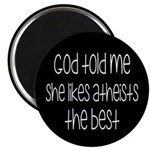 God Told Me She Likes Atheists Magnet