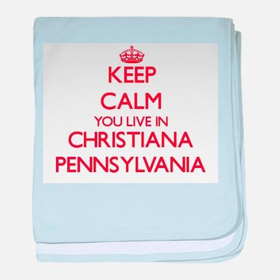 Keep calm you live in Christiana Penn baby blanket