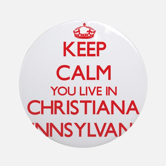 Keep calm you live in Christiana Ornament (Round)