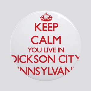 Keep calm you live in Dickson Cit Ornament (Round)