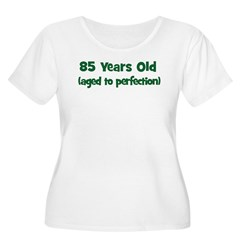 85 Years Old (perfection) T-Shirt